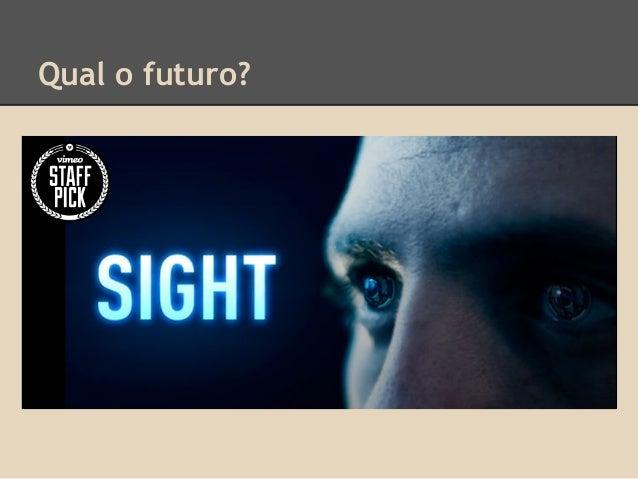 Qual o futuro?