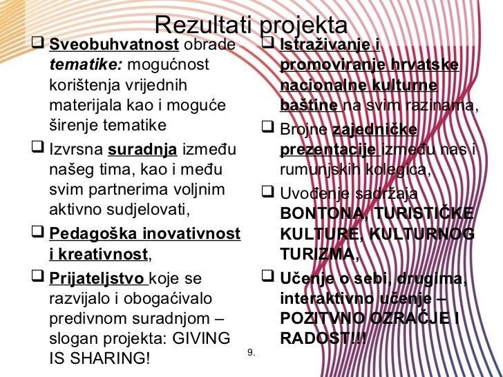 Rezultati projekta Sveobuhvatnost obrade           Istraživanje i  tematike: mogućnost              promoviranje hrvatsk...