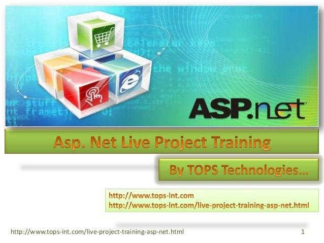 http://www.tops-int.com/live-project-training-asp-net.html  1