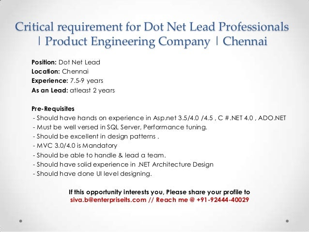 Critical requirement for Dot Net Lead Professionals | Product Engineering Company | Chennai Position: Dot Net Lead Locatio...