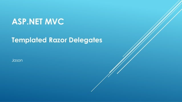 ASP.NET MVC Templated Razor Delegates Jason