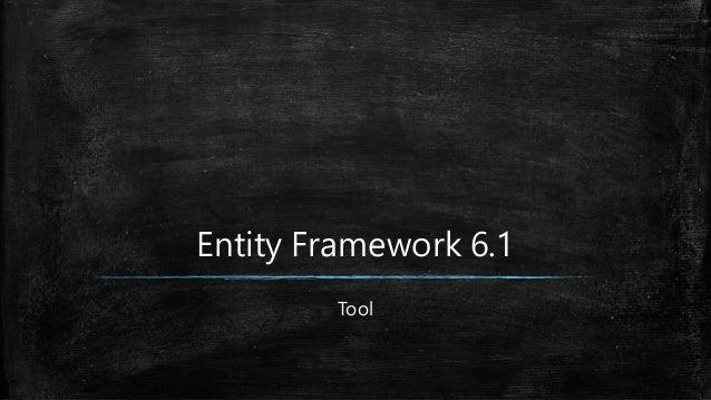 Entity Framework 6.1 Tool