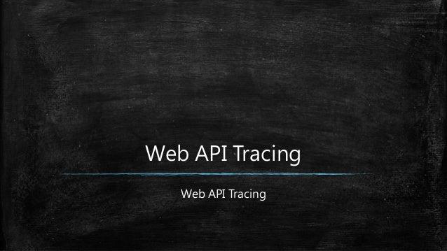 Web API Tracing Web API Tracing