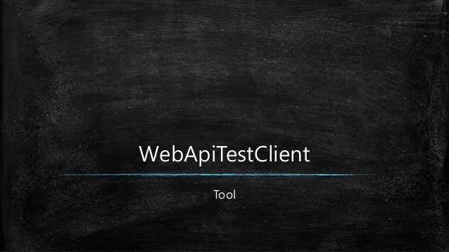 WebApiTestClient Tool