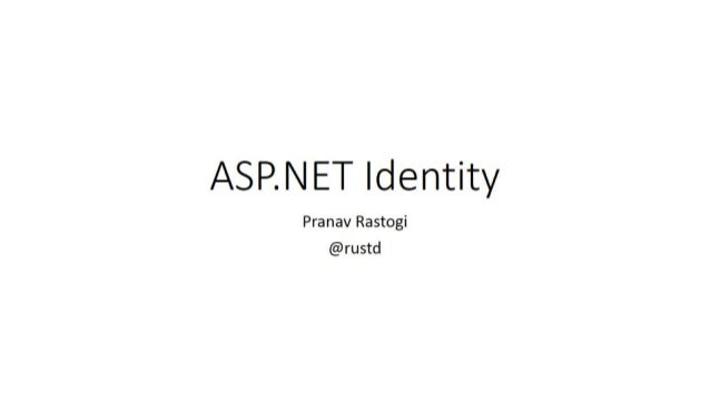 Goals • One ASP.NET Membership story – Web APIs and Web Apps • Profile. • Extensibility allows for non SQL persistence mod...