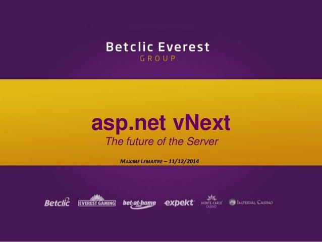 asp.net vNext  The future of the Server  MAXIME LEMAITRE – 11/12/2014