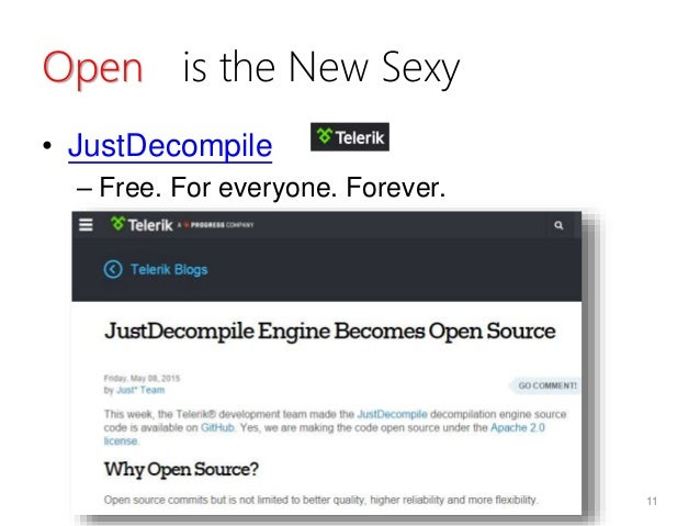 Open is the New Sexy • JustDecompile – Free. For everyone. Forever. 11