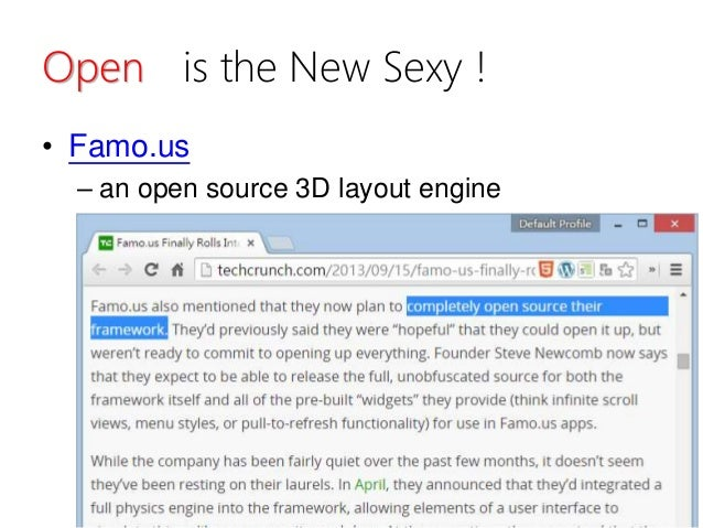 Open is the New Sexy ! • Famo.us – an open source 3D layout engine 8