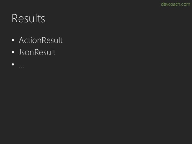 devcoach.com Results • ActionResult • JsonResult • ...