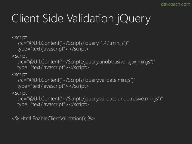"devcoach.com Client Side Validation jQuery <script src=""@Url.Content(""~/Scripts/jquery-1.4.1.min.js"")"" type=""text/javascri..."