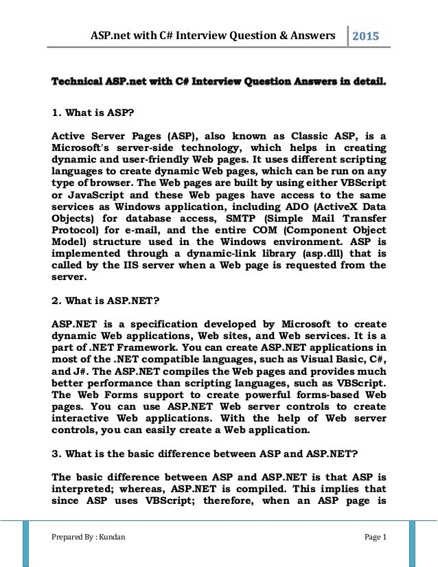 ASP.net with C# Interview Question & Answers 2015 Prepared By : Kundan Page 1 1. What is ASP? Active Server Pages (ASP), a...