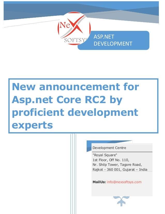 "New announcement for Asp.net Core RC2 by proficient development experts Development Centre ""Royal Square"" 1st Floor, Off N..."