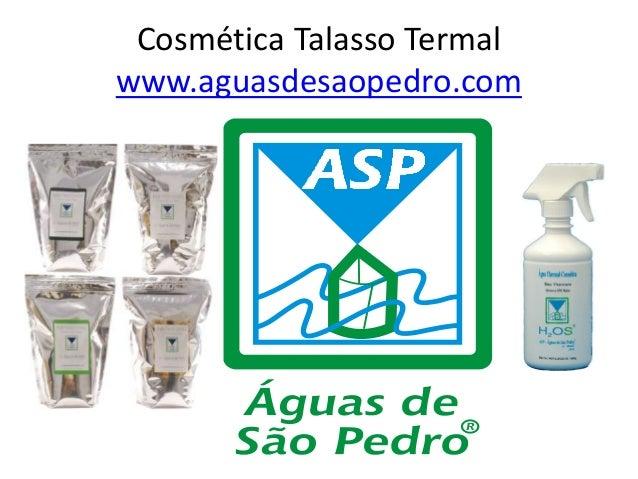 Cosmética Talasso Termal www.aguasdesaopedro.com