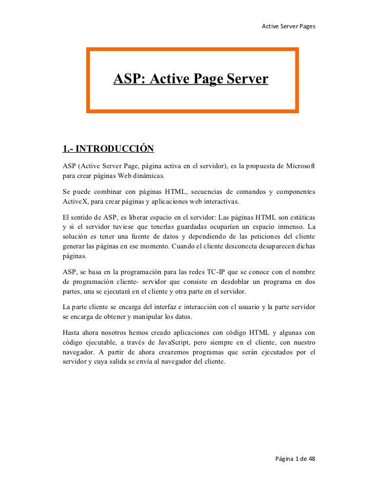 Active Server Pages                 ASP: Active Page Server1.- INTRODUCCIÓNASP (Active Server Page, página activa en el se...