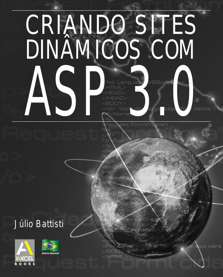 Sumário   CRIANDO SITES   DINÂMICOS COM  ASP 3.0Júlio Battisti                    I