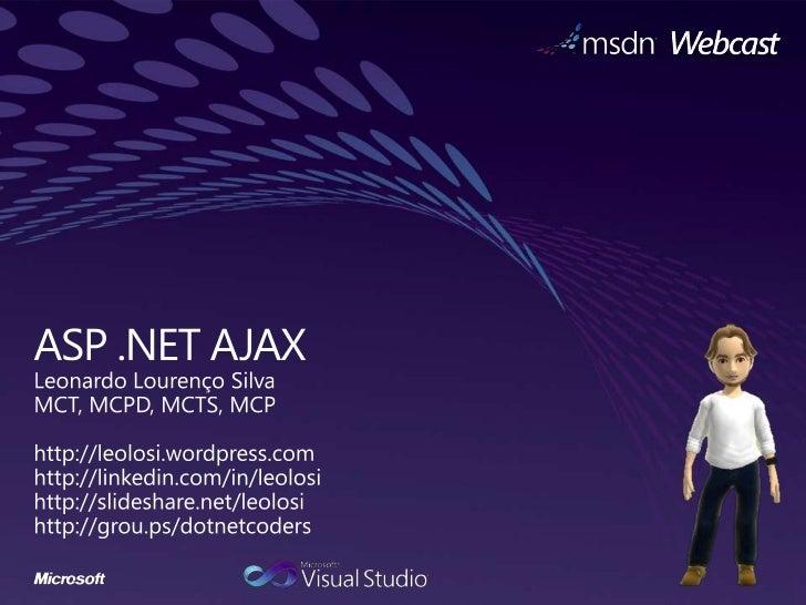 Introdução ao AJAX Considerações: 1   AJAX (Asynchronous JavaScript And XML) 2   Combinação das Linguagens (JavaScript e X...