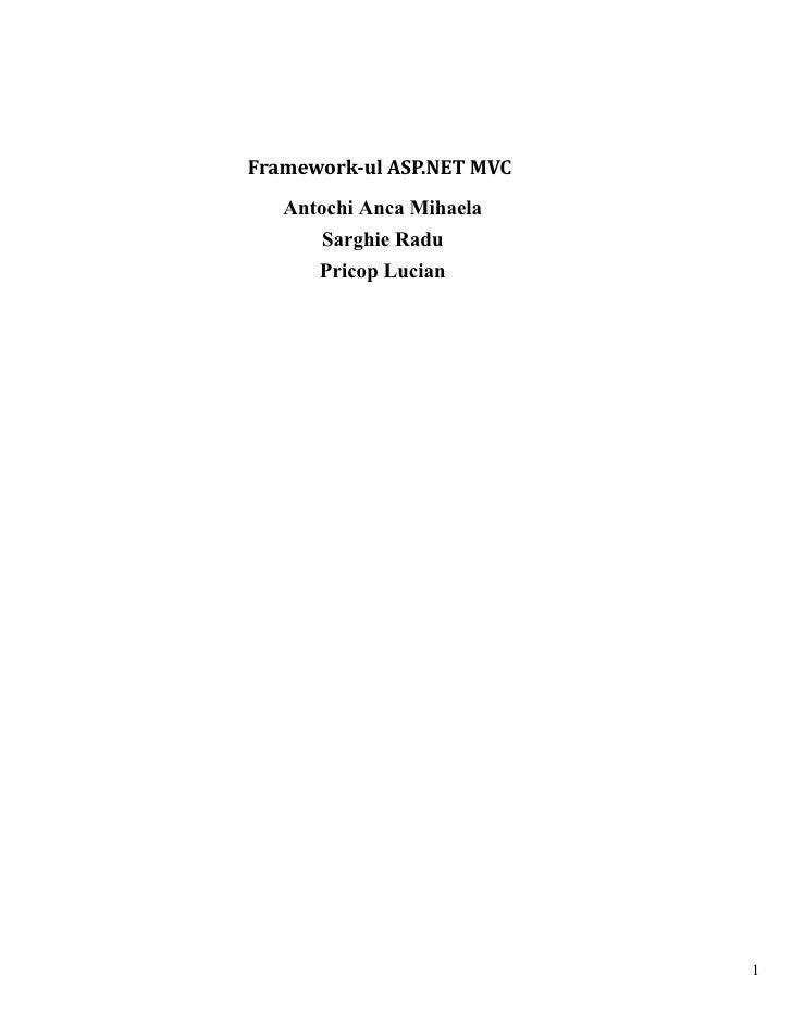 Framework-ul ASP.NET MVC    Antochi Anca Mihaela       Sarghie Radu       Pricop Lucian                                1