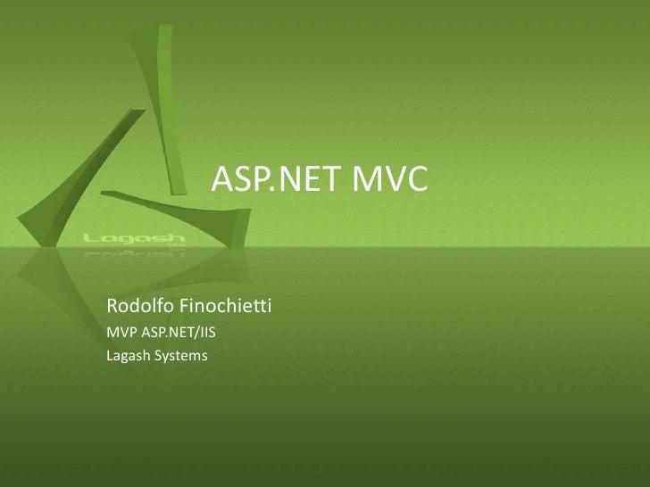 ASP.NET MVCRodolfo FinochiettiMVP ASP.NET/IISLagash Systems