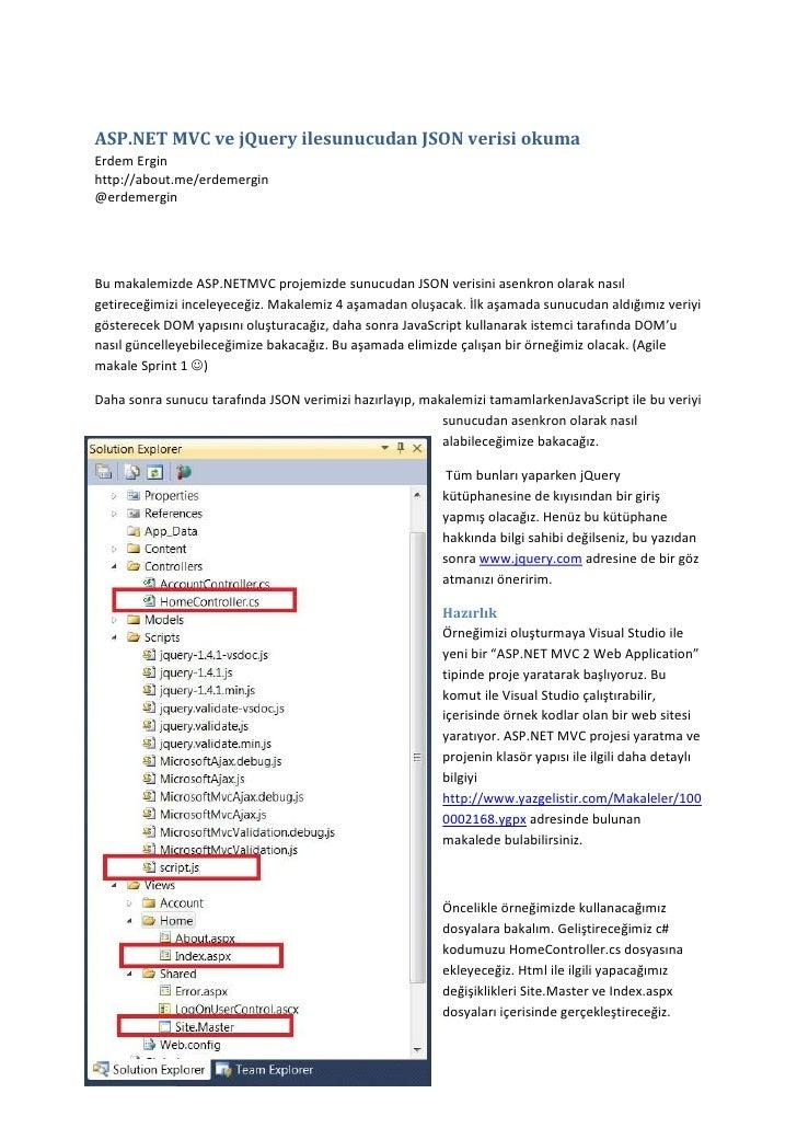 ASP.NET MVC ve jQuery ile sunucudan JSON verisi okuma<br />Erdem Ergin http://about.me/erdemergin@erdemergin<br />Bu makal...