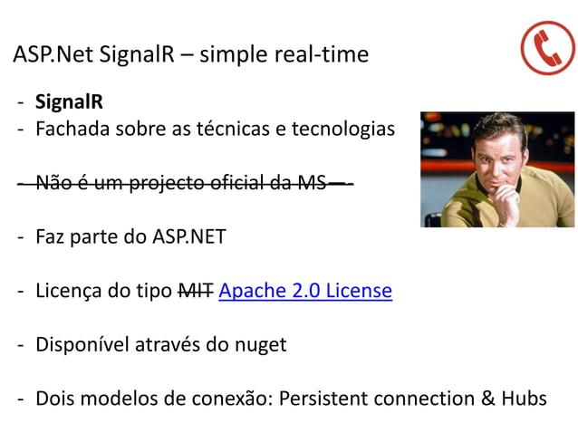 ASP.Net SignalR – simple real-time - SignalR - Fachada sobre as técnicas e tecnologias - Não é um projecto oficial da MS—-...