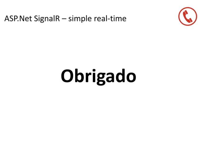 ASP.Net SignalR – simple real-time Obrigado