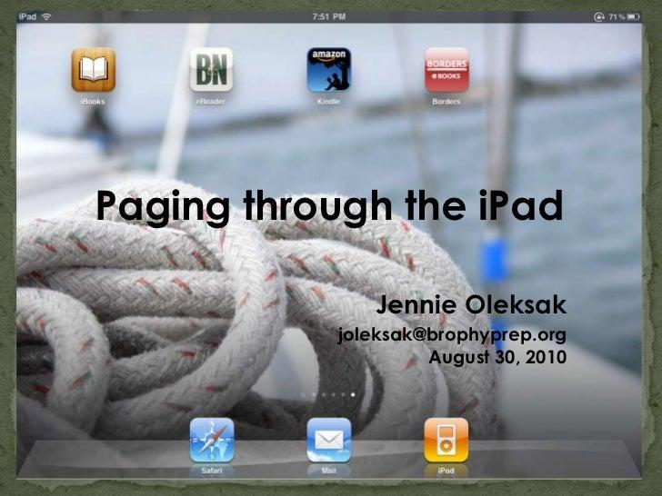 Paging through the iPad              Jennie Oleksak           joleksak@brophyprep.org                    August 30, 2010