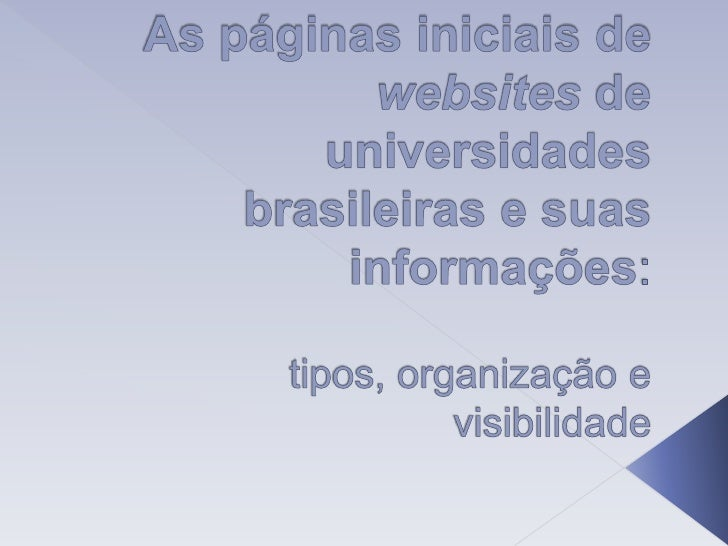 As páginas iniciais de websites de universidades brasileiras e suas informações: tipos, organização e visibilidade<br />