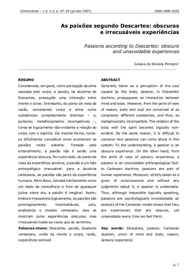 Controvérsia – v.3, n.2, p. 07-18 (jul-dez 2007) ISSN 1808-5253 p. 7 As paixões segundo Descartes: obscuras e irrecusáveis...