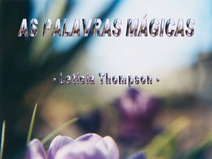 AS PALAVRAS MÁGICAS - Letícia Thompson -
