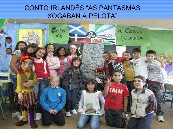 """CONTO IRLANDÉS """"AS PANTASMAS XOGABAN A PELOTA"""""""