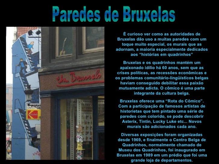 É curioso ver como as autoridades de Bruxelas dão uso a muitas paredes com um   toque muito especial, os murais que asador...