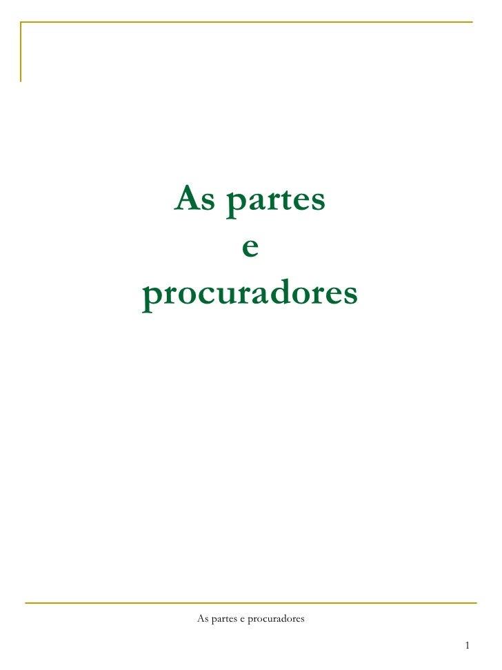 As partes e procuradores As partes e procuradores