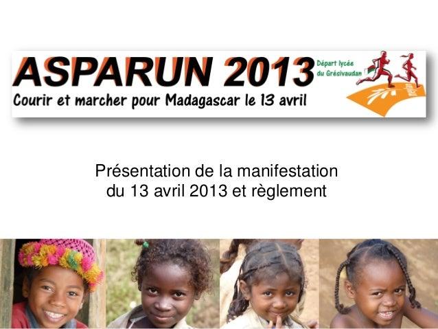 Présentation de la manifestation du 13 avril 2013 et règlement