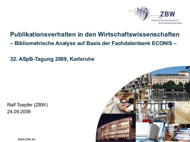 www.zbw.eu Publikationsverhalten in den Wirtschaftswissenschaften – Bibliometrische Analyse auf Basis der Fachdatenbank EC...