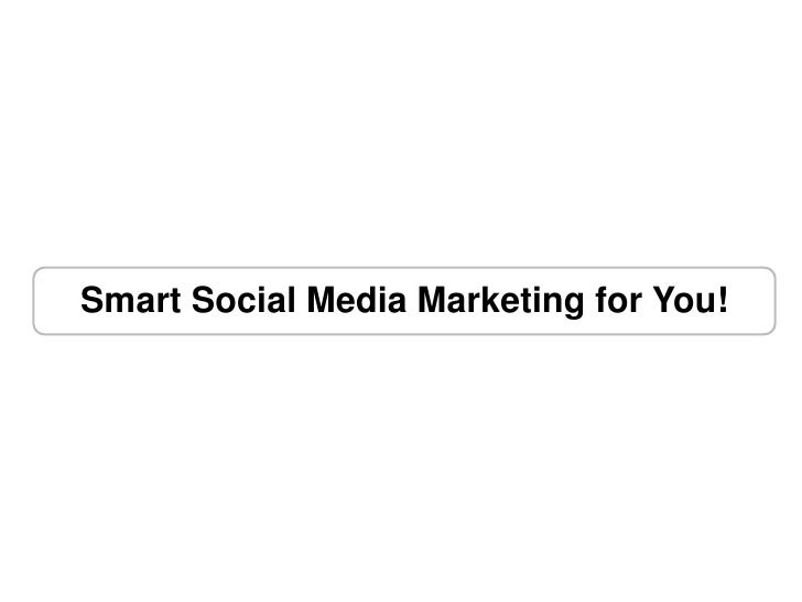 Smart Social Media Marketing for You!