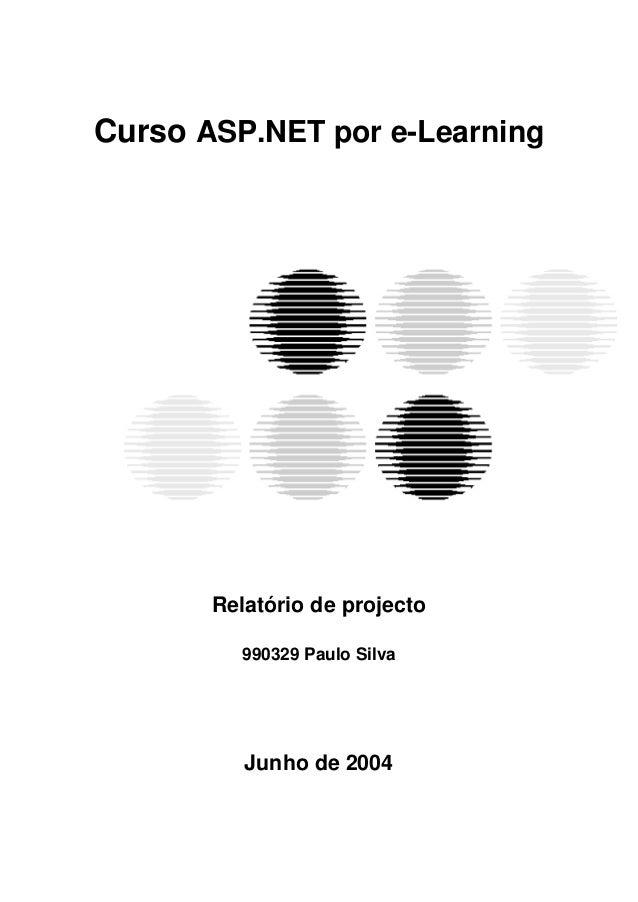 Curso ASP.NET por e-Learning Relatório de projecto 990329 Paulo Silva Junho de 2004