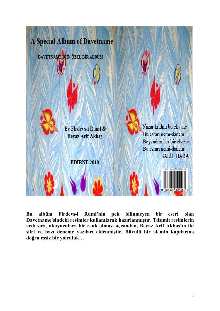 Bu albüm Firdevs-i Rumi'nin pek bilinmeyen bir eseri olan Davetname'sindeki resimler kullanılarak hazırlanmıştır. Tılsımlı...