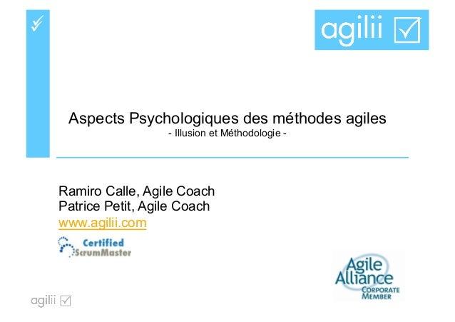 üü Aspects Psychologiques des méthodes agiles - Illusion et Méthodologie - Ramiro Calle, Agile Coach Patrice Petit, Agil...