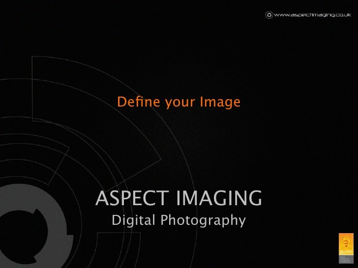 Define your Image     ASPECT IMAGING  Digital Photography