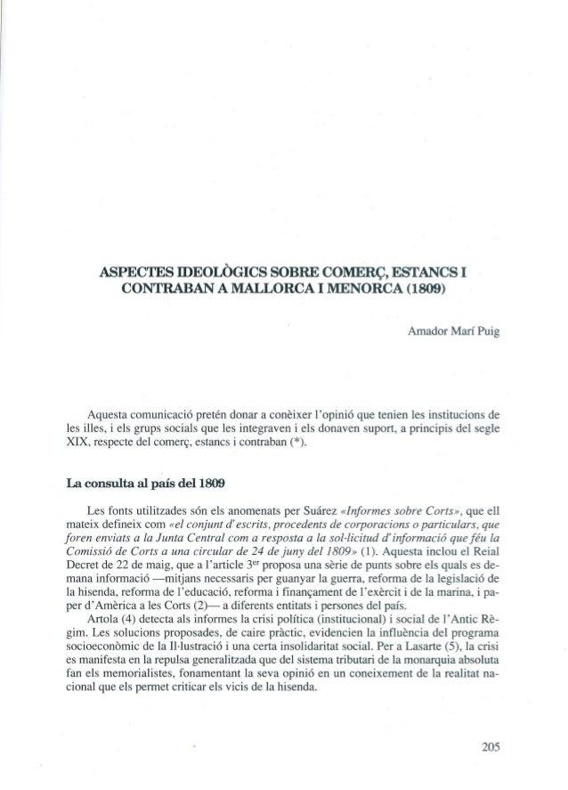ASPECTES IDEOLÒGICS SOBRE COMERÇ, ESTANCS I CONTRABAN A MALLORCA I MENORCA (1809)  Aquesta comunicació pretén donar a conè...