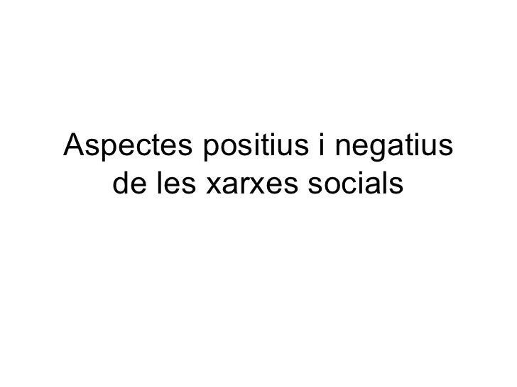 Aspectes positius i negatius de les xarxes socials