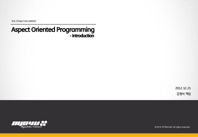 THE SYS4U DOCUMENTAspect Oriented Programming                     - Introduction                                          ...