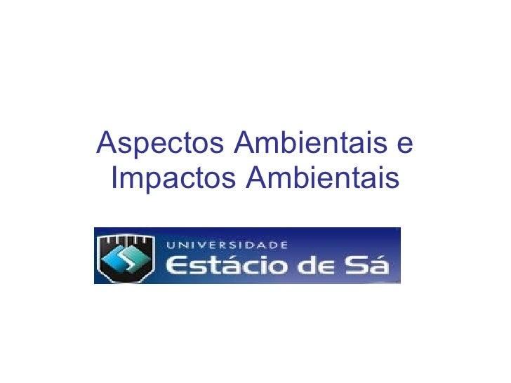 Aspectos Ambientais e Impactos Ambientais