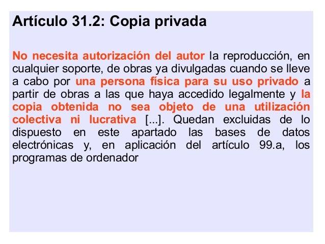 Artículo 32.2: Ilustración en la Enseñanza No necesitará autorización del autor el profesorado de la educación reglada par...