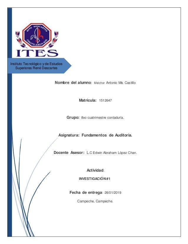 Instituto Tecnológico y de Estudios Superiores René Descartes Nombre del alumno: Melchor Antonio Mis Castillo Matricula: 1...