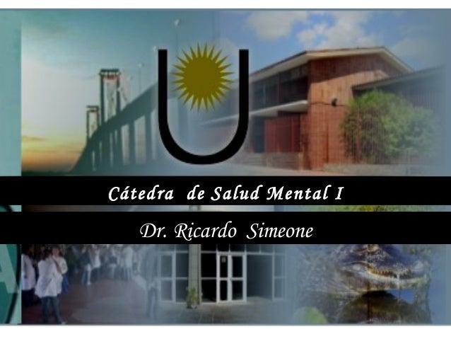Cátedra de Salud Mental I Dr. Ricardo Simeone