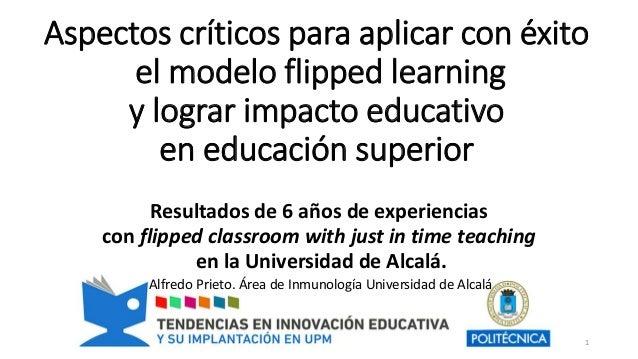 Aspectos críticos para aplicar con éxito el modelo flipped learning y lograr impacto educativo en educación superior 1 Res...