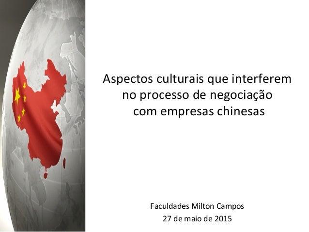 Aspectos  culturais  que  interferem   no  processo  de  negociação     com  empresas  chinesas   ...