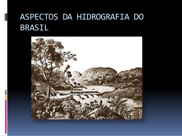 ASPECTOS DA HIDROGRAFIA DO BRASIL