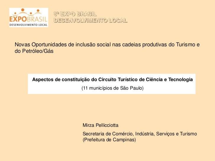 8ª EXPO BRASIL               DESENVOLVIMENTO LOCALNovas Oportunidades de inclusão social nas cadeias produtivas do Turismo...